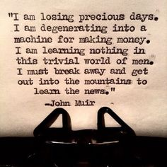 ideas for travel quotes mountains nature john muir Frases De John Muir, John Muir Quotes, Great Quotes, Quotes To Live By, Me Quotes, Inspirational Quotes, Motivational, Qoutes, Hiking Quotes