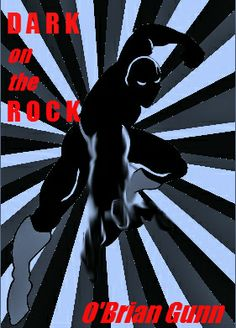 DARK ON THE ROCK by O'Brian Gunn - They were designed to assassinate the A-Squad, a team of superheroes who took them in and gave them a new home. New country. New mission. Same four super soldiers. Will the B-Squad save our world or quietly bring about its destruction? Adventure, Cross-Genre, Fantasy, Sci Fi, Superhero, Young Adult