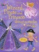 Wizard, Pirate And Princess Things to Make And Do by Rebecca Gilpin http://www.amazon.com/dp/0794514154/ref=cm_sw_r_pi_dp_aCWVtb0P4AKQW33V