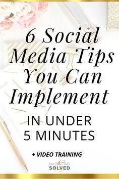 6 Social Media Tips You Can Implement in under 5 Minutes - Marketing Solved
