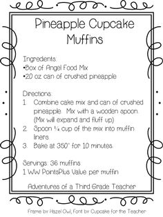 Angel food pineapple cupcake/muffins. Super easy to make, low fat, lo cal & yummy!!!!! Only take 10 minutes to bake. Could add whip topping or ice cream if desired.