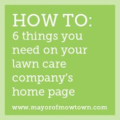 6 things you need on your lawn care company's home page