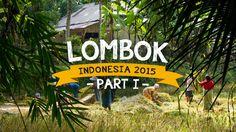 Lombok Video 2015 (part 1)