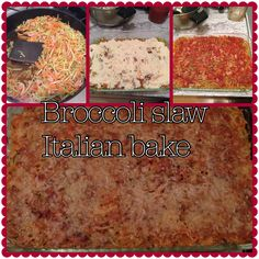 Broccoli Slaw Italian Bake 1 lb Ground turkey, 2 packages Broccoli Slaw,1 15oz container Part Skim Ricotta, 1 Egg, 1 C. Grated Parmesan, 2 Cloves Garlic chopped, 1 Jar marinara sauce (all natural, no sugar), Himalayan sea salt, 1 Tbs. Italian seasoning. Turn oven to 350 Cook turkey in large pan with garlic and 1/4 C. of the marinara sauce, when turkey is almost done top with all the broccoli slaw and cover for 10 mins, stir and cook for 5 more, add a little salt to taste. While Broccoli and…