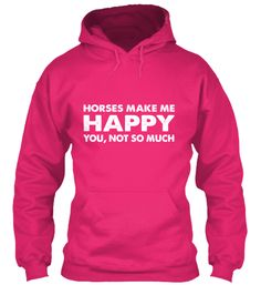 Horses Make Me Happy | Teespring