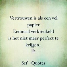 Sef Quotes, Words Quotes, Be Present Quotes, Dutch Words, Break Up Quotes, Respect Quotes, Karma Quotes, Broken Quotes, Dutch Quotes