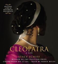 Cleopatra: A Life: Unabridged Autobiography of an Egyptian Queen on 12 CD's