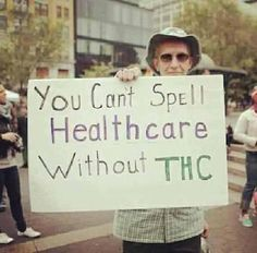 You Can't Spell Healthcare Without THC #medical #marijuana #legalize