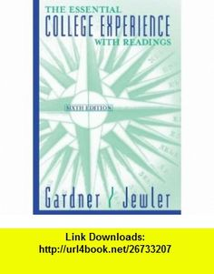 The Essential College Experience with Readings (9780534593971) John N. Gardner, A. Jerome Jewler , ISBN-10: 0534593976  , ISBN-13: 978-0534593971 ,  , tutorials , pdf , ebook , torrent , downloads , rapidshare , filesonic , hotfile , megaupload , fileserve