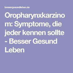 Oropharynxkarzinom: Symptome, die jeder kennen sollte - Besser Gesund Leben