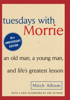 """One of my favorite life lesson books. """"You never really learn how to live until you learn how to die."""""""
