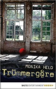 """Über eine Kindheit im Nachkriegs-Hamburg:""""Trümmergöre"""" von Monika Held """"1923 kostete ein Ei 320 Milliarden Papiermark!""""Jula liebt solche Geschichten, die ihre Großmutter ihr erzählt. In der Zeit na"""