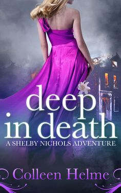 Goodreads | Deep In Death (A Shelby Nichols Adventure #6) by Colleen Helme — Reviews, Discussion, Bookclubs, Lists