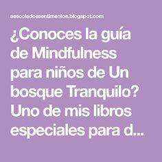 ¿Conoces la guía de Mindfulness para niños de Un bosque Tranquilo? Uno de mis libros especiales para descubrir nuevos métodos para...
