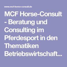 MCF Horse-Consult - Beratung und Consulting im Pferdesport in den Thematiken Betriebswirtschaft, Qualitätsmanagent, Vertrieb, Marketing, Event-Management, Personalberatung, Workshops und Mentoring. Workshop, Sport, Marketing, Business Management, Counseling, Atelier, Deporte, Sports