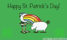 Have you ever seen a leprechaun puking a rainbow on a unicorn?
