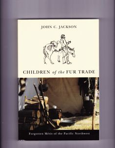 Children of the Fur Trade - a piece of my Metis family history