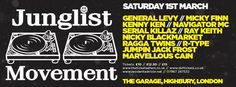 Junglist Movement with General Levy, Micky Finn @ The Garage(20-22 Highbury Corner, London, N5 1RD, UK). On 1 Mar 2014, 22:00 - 06:00. The original Junglist Movement celebrates 15 years in the business with the launch of it's own Jungle night.Category: Nightlife . Price:  Early Bird: £12.50, Standard: £15. Artists or Speakers: General Levy, Micky Finn, nicky blackmarket, kenny ken, Navigator MC, Serial Killaz UK, Ragga Twins, Jumpin Jack Frost, Ray Keith...and more