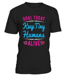 """# Goal Today Keep Tiny Humans Alive Funny T-Shirt .  Special Offer, not available in shops      Comes in a variety of styles and colours      Buy yours now before it is too late!      Secured payment via Visa / Mastercard / Amex / PayPal      How to place an order            Choose the model from the drop-down menu      Click on """"Buy it now""""      Choose the size and the quantity      Add your delivery address and bank details      And that's it!      Tags: Our funny take of juggling being a…"""
