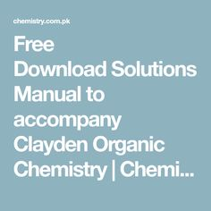 Free Download Solutions Manual to accompany Clayden Organic Chemistry | Chemistry.Com.Pk