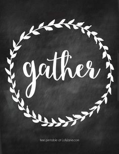 """FREE """"Gather"""" Home Decor Art. Just print and display! Great for fall or the holidays. keep up year round! Dining Room Printables, Chalk It Up, Chalk Board, Chalk Talk, Printable Art, Free Printables, Wooden Platters, Gift Card Giveaway, Chalkboard Art"""