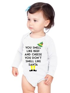 You Smell Like Beef And Cheese Bodysuit Christmas Shirt Merry Christmas Short Sleeve shirt or Long Sleeve Bodysuit Buddy The Elf Baby Sizes by VinylKreationz on Etsy https://www.etsy.com/listing/255967656/you-smell-like-beef-and-cheese-bodysuit