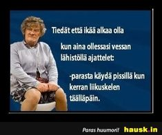 Tiedät, että ikää alkaa olla... 🚽🚾🚻 Cool Pictures, Funny Pictures, Le Pilates, Introvert, Texts, Jokes, Feelings, Comics, Top
