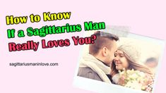 How to Know If a Sagittarius Man Really Loves You? - Dating Tips Just Be You, Really Love You, Sagittarius Man In Love, Strong Character, Fall For You, Sun Sign, Love Signs, Dating Tips, His Eyes