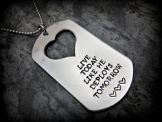 Military Dog tag for Her - Live today like he deploys tomorrow!