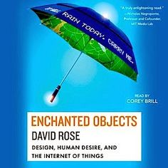 Audiobooks Today: Enchanted Objects by David Rose