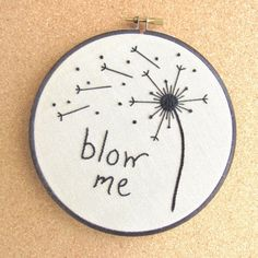 Embroidery Hoop Art Blow Me Embroidered Bratty