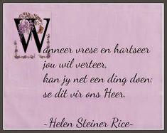 Afrikaanse Inspirerende Gedagtes & Wyshede: Helen Steiner Rice Inspirasies Helen Steiner Rice, Afrikaanse Quotes, Goeie Nag, True Words, Qoutes, Inspirational, Quotations, Quotes, Inspiration