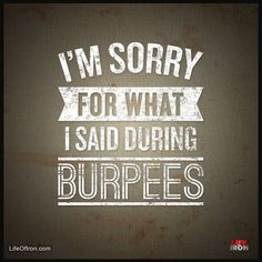 I'm Sorry For What I Said During Burpees