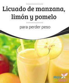 Licuado de manzana, limón y pomelo para perder peso  Este delicioso licuado de manzana, limón y pomelo te va a ser muy útil en el día a día para favorecer la pérdida de peso.