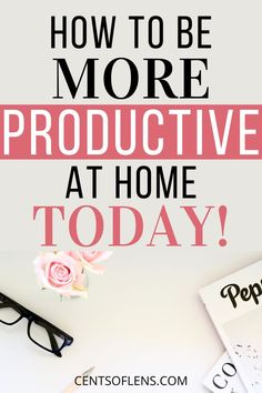 Do you struggle with staying productive while you're at home? Find out how you can be MORE productive at home today with these 18 tips to achieve higher levels of productivity! #productivity #personalgrowth #getstuffdone #productive #lifehacks #productivehabits