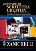 Ricettario di scrittura creativa / di Stefano Brugnolo, Giulio Mozzi