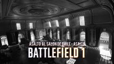 Gameplay Battlefield 1  - Asalto al salon de baile