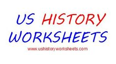 US History Worksheets and Activities for High School and Middle School US History Teachers. www.ushistoryworksheets.com