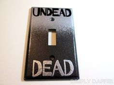 Walking Dead ZOMBIE SWITCHPLATE  Dead and Undead by DeeplyDapper, $7.00   Fine Geek Gifts and home decor on our shop's Etsy page - www.etsy.com/shop/deeplydapper   Also find us on www.deeplydapper.com and www.etsy.com/shop/dappersoaps