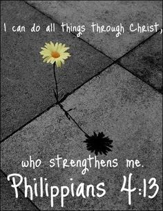 Faith - I can do ALL things through Christ who strengthens me. Phil One of my go to verses. Favorite Bible Verses, Favorite Quotes, Favorite Things, Bible Scriptures, Bible Quotes, Prayer Quotes, Quotable Quotes, Pink Shoelaces, Philippians 4 13