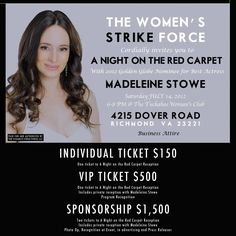 """On July 14, 2012, you are cordially invited to join the Women's Strike Force and, 2012 Golden Globe Nominee for Best Actress, Madeleine Stowe in Richmond, Virginia for """"A Night On The Red Carpet""""!  Tickets available on-line through our website:  www.womensstrikeforce.org  150.00 for an Individual Ticket / 500.00 VIP Ticket / 1,500.00 Sponsorship (Includes two tickets, a private reception, photo op, recognition at event, in advertising and press releases)"""