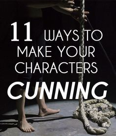 Make characters cunning