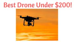 You will see a nice upgrade in features and performance when you look for the best drone under $200. Keep reading to find yours today!