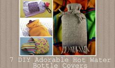 7 DIY Adorable Hot Water Bottle Covers With the weather getting colder by the day, it's time to think about ways to get even cozier. With these wonderful cover ideas you'll be able to make your hot water bottles cuddlier than ever before. Snuggle in this winter with these super easy DIY's. Made with repurposed fabrics