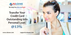 Transfer Your #CreditCard Outstanding Into #PersonalLoan & save more on EMI - #Ruloans For more details visit - http://buff.ly/1XYpzQ8