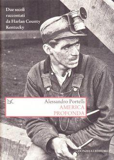 America profonda. Due secoli raccontati da Harlan County, Kentucky di Alessandro Portelli http://www.amazon.it/dp/8860365481/ref=cm_sw_r_pi_dp_jMCkub1Y23VRA