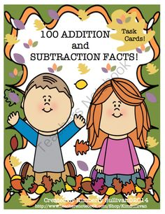 Free 100 Addition and Subtraction Facts!  20 Fall Task Cards!  Grades 1-2 from Kimberly Sullivan on TeachersNotebook.com -  (8 pages)  - Free! 100 Addition and Subtraction facts! 20 Task Cards!  Early Finishers, centers. whole class instruction and small group instruction.   0-18   Fall Theme!