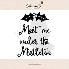 Meet me under the mistletoe  Handwriting // Christmas Crafting // Christmas Card // DXF // SVG Files by SolipandiDesigns