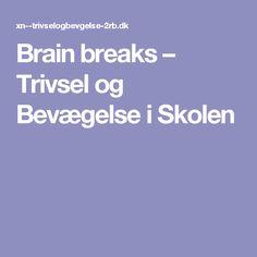 Brain breaks – Trivsel og Bevægelse i Skolen