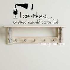 Kitchen Wall Decal 'I cook with wine...sometimes I even add it to the food.'